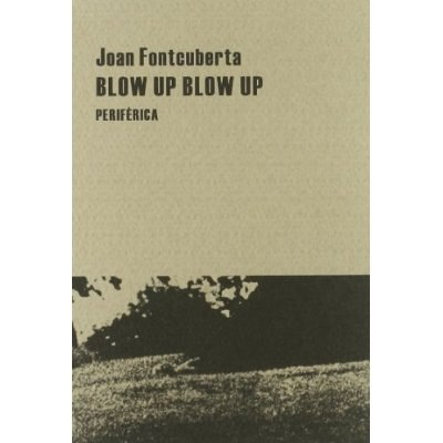 blow-up-blow-up-pequenos-tratados-joan-fontcuberta-587511-MLC20598868871_022016-O